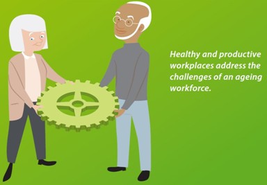 Healthy and productive workplaces address the challenges of an ageing workforce